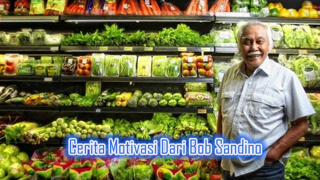 Cerita Motivasi Dari Bob Sandino