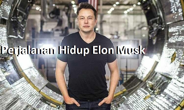 Perjalanan Hidup Elon Musk