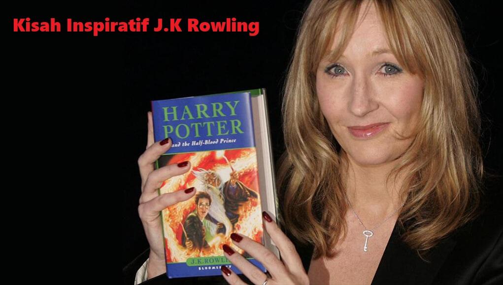 Kisah Inspiratif J.K Rowling Si Penulis Harry Potter