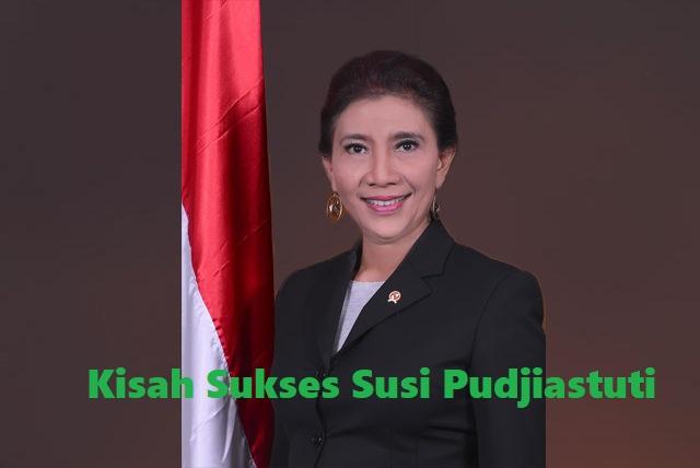 Kisah Sukses Susi Pudjiastuti , Dari Lulusan SMP Hingga Menjabat Sebagai Menteri