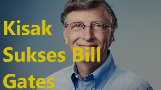Kisak Sukses Bill Gates